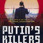Sarah Hurst reviews 'Putin's Killers' by Amy Knight