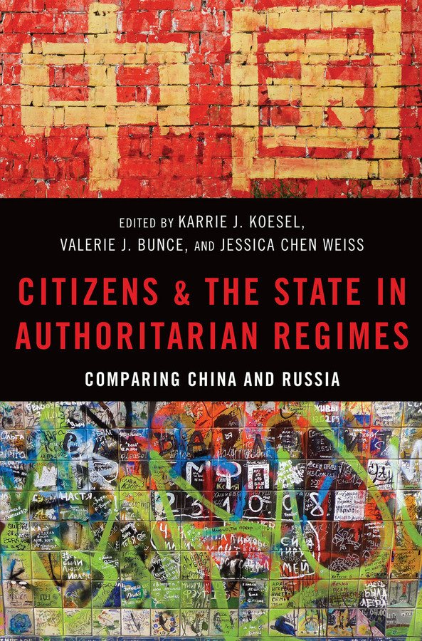 Lionel Blackman reviews 'Citizens and the State in Authoritarian Regimes' edited by Karrie J. Koesel, Valerie J. Bunce, and Jessica Chen